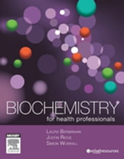 Biochemistry for Health Professionals ebook by Laura Batmanian,Simon Worrall,Justin Ridge