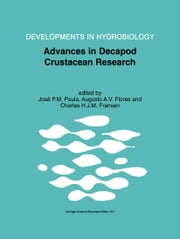 Advances in Decapod Crustacean Research - Proceedings of the 7th Colloquium Crustacea Decapoda Mediterranea, held at the Faculty of Sciences of the University of Lisbon, Portugal, 6–9 September 1999 ebook by