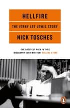 Hellfire - The Jerry Lee Lewis Story ebook by