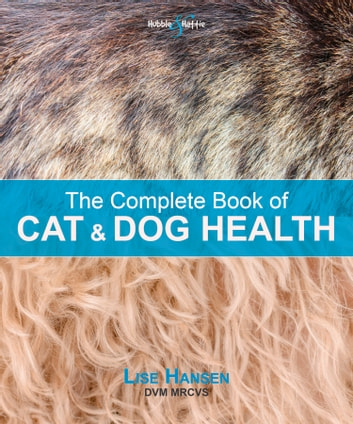 The Complete Book of Cat and Dog Health ebook by Lise Hansen