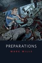 Preparations - A Tor.Com Original ebook by Mark Mills