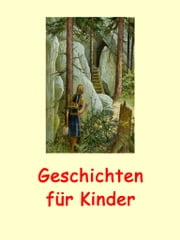 Geschichten für Kinder - (illustriert) ebook by