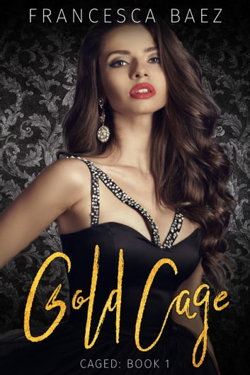 Gold Cage ebook by Francesca Baez