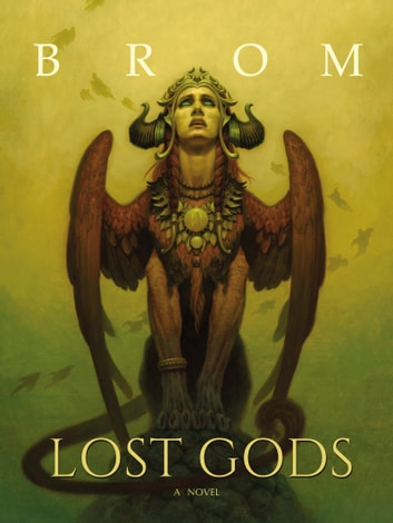 Lost Gods - A Novel ebook by Brom