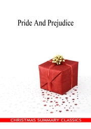 Pride And Prejudice [Christmas Summary Classics] ebook by Jane Austen