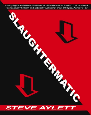 Slaughtermatic ebook by Steve Aylett
