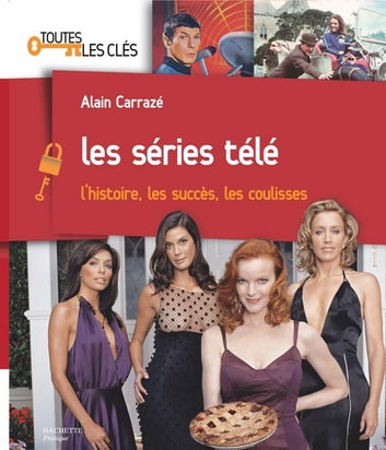 Les séries télé ebook by Alain Carrazé