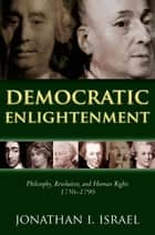 Democratic Enlightenment ebook by Jonathan Israel