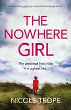 The Nowhere Girl - A completely gripping and emotional page turner ebook by