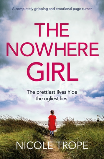 The Nowhere Girl - A completely gripping and emotional page turner ebook by Nicole Trope