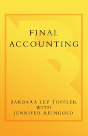 Final Accounting - Ambition, Greed and the Fall of Arthur Andersen ebook by Barbara Ley Toffler,Jennifer Reingold