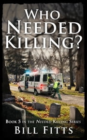 Who Needed Killing? ebook by Bill Fitts