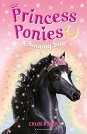 Princess Ponies 8: A Singing Star ebook by Ms. Chloe Ryder