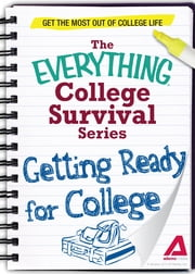 Getting Ready for College: Get the most out of college life ebook by Adams Media