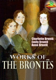 Works of The Brontës : 12 Works ebook by Charlotte Brontë,Emily Brontë,Anne Brontë