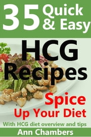 35 Quick & Easy HCG Recipes ebook by Kobo.Web.Store.Products.Fields.ContributorFieldViewModel