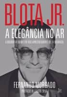 Blota Jr - A elegância no ar ebook by Fernando Morgado