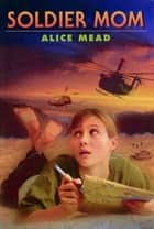 Soldier Mom ebook by Alice Mead