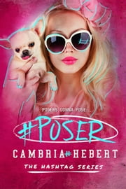 #Poser - The Hashtag Series, #5 ebook by Cambria Hebert