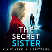 The Secret Sister audiobook by K A Clarke, A J Brittany