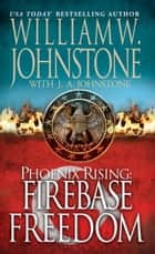 Firebase Freedom ebook by William W. Johnstone,J.A. Johnstone
