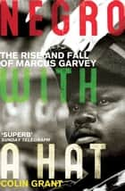 Negro with a Hat: Marcus Garvey ebook by