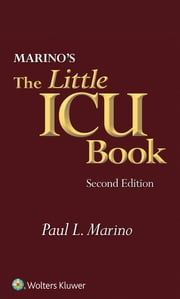 Marino's The Little ICU Book ebook by Paul L. Marino, Samuel M. Galvagno