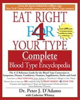 The Eat Right 4 Your Type The complete Blood Type Encyclopedia ebook by Catherine Whitney,Peter J. D'Adamo