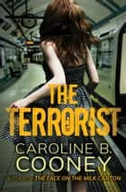 The Terrorist ebook by Caroline B. Cooney