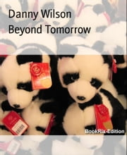 Beyond Tomorrow ebook by Danny Wilson