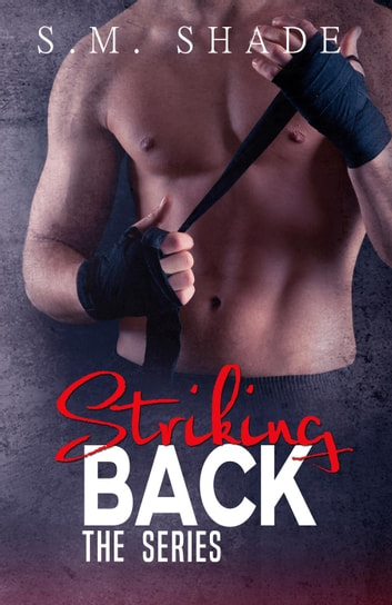 The Striking Back Series ebook by S.M. Shade