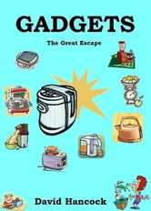 Gadgets: The Great Escape ebook by David Hancock
