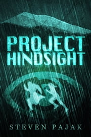 Project Hindsight ebook by Steven Pajak