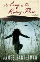 As Long as the Rivers Flow ebook by James Bartleman
