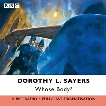 Whose Body? audiobook by Dorothy L. Sayers