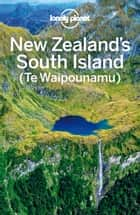 Lonely Planet New Zealand's South Island ebook by Lonely Planet, Charles Rawlings-Way, Sarah Bennett,...
