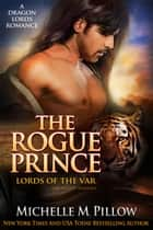 The Rogue Prince: Cat-Shifter Romance ebook by Michelle M. Pillow