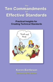 The Ten Commandments for Effective Standards ebook by Karen Bartleson