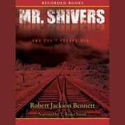 Mr. Shivers audiobook by Robert Jackson Bennett