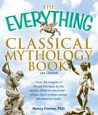 The Everything Classical Mythology Book ebook by Nancy Conner