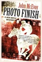Photo Finish ebook by John McEvoy