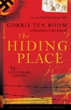 Hiding Place, The ebook by Corrie ten Boom,Elizabeth Sherrill,John Sherrill