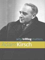 Why Trilling Matters ebook by Mr. Adam Kirsch