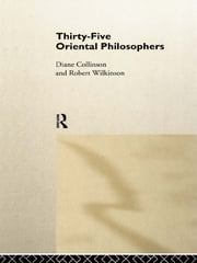 Thirty-Five Oriental Philosophers ebook by Diané Collinson,Dr Robert Wilkinson,Robert Wilkinson