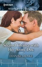 Second Chance with Her Army Doc ebook by Dianne Drake