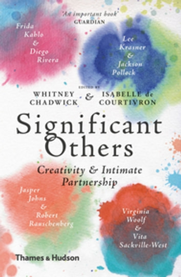 Significant Others - Creativity and Intimate Partnership ebook by Whitney Chadwick,Isabelle de Courtivron