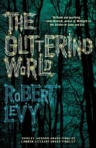 The Glittering World ebook by Robert Levy