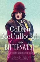 Bittersweet ebook by Colleen McCullough