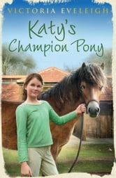 Katy's Champion Pony - Katy's Exmoor Ponies 2 ebook by Victoria Eveleigh