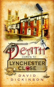 Death Comes to Lynchester Close ebook by David Dickinson